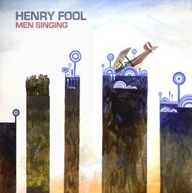 "Henry Fool ""Men Singing"""